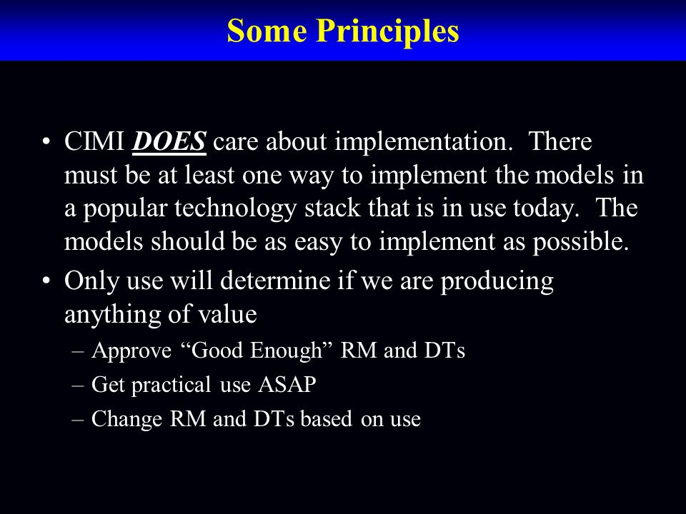 Some Principles CIMI DOES care about implementation.