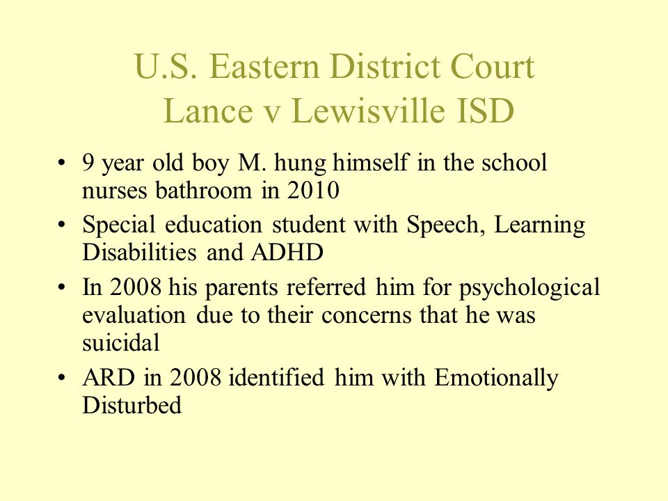 U.S. Eastern District Court Lance v Lewisville ISD 9 year old boy M. hung himself in the school nurses bathroom in 2010 Special education student with