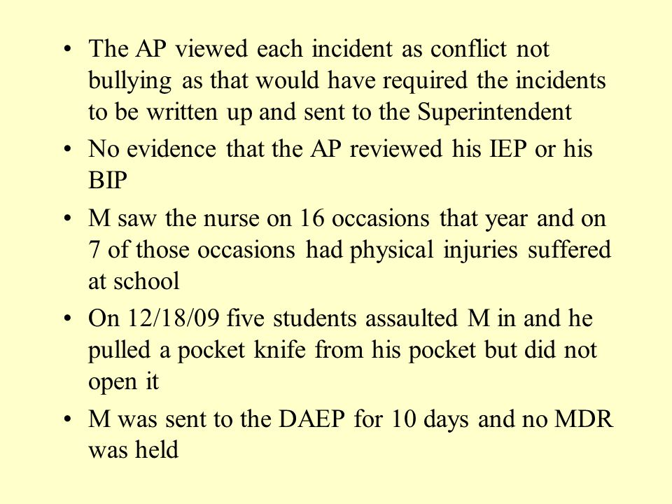 The AP viewed each incident as conflict not bullying as that would have required the incidents to be written up and sent to the Superintendent No evid