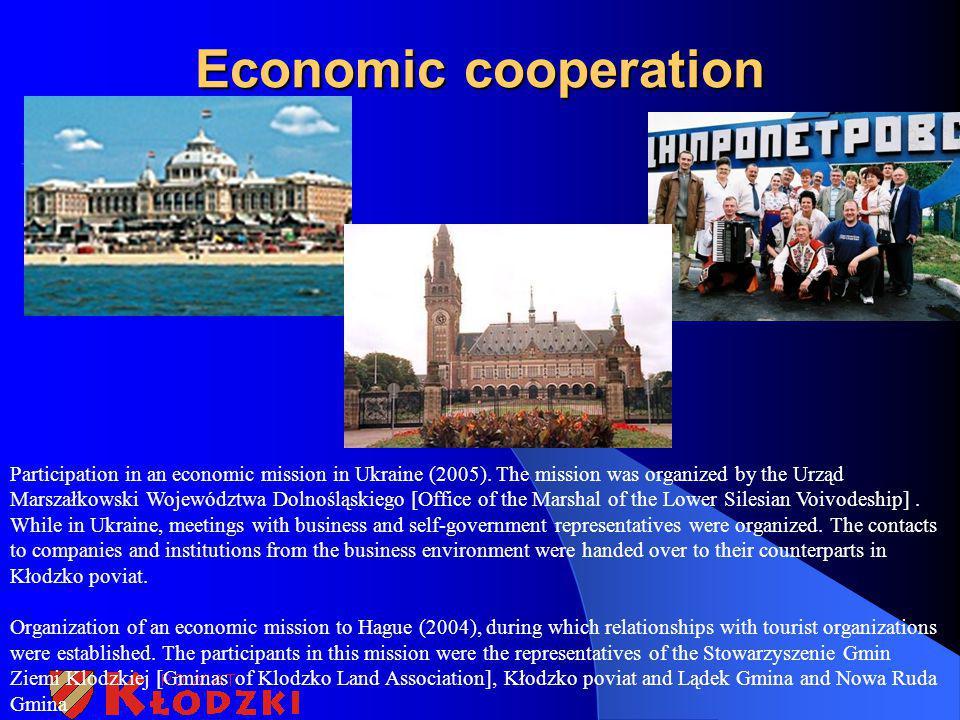 Economic cooperation Participation in an economic mission in Ukraine (2005). The mission was organized by the Urząd Marszałkowski Województwa Dolnoślą