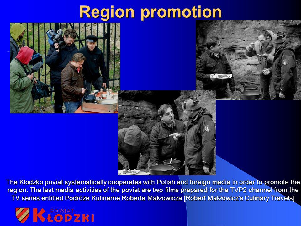 Region promotion The Kłodzko poviat systematically cooperates with Polish and foreign media in order to promote the region. The last media activities