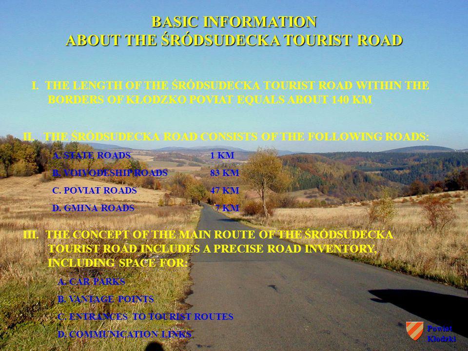 8PowiatKłodzki I. THE LENGTH OF THE ŚRÓDSUDECKA TOURIST ROAD WITHIN THE BORDERS OF KŁODZKO POVIAT EQUALS ABOUT 140 KM BASIC INFORMATION ABOUT THE ŚRÓD