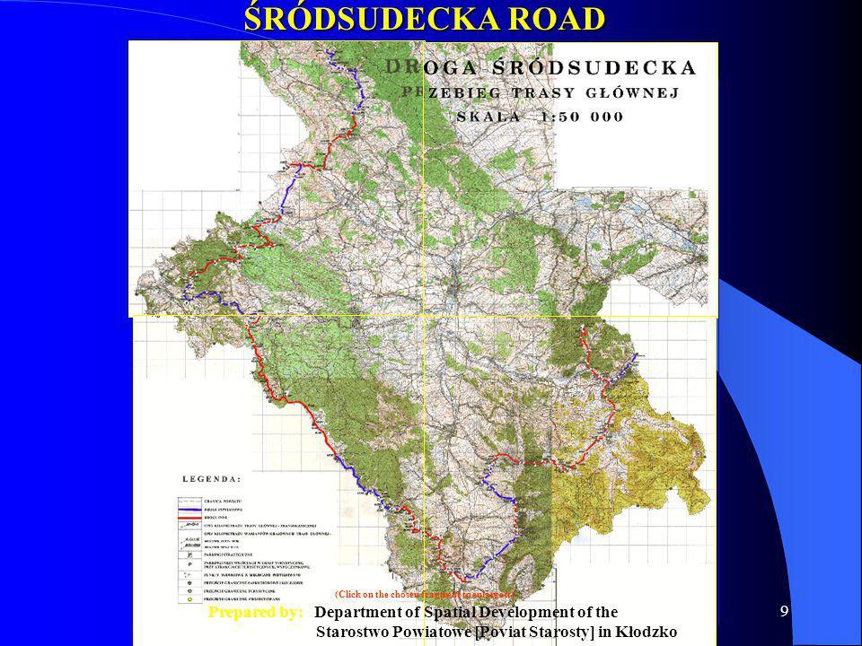 9 ŚRÓDSUDECKA ROAD main road concept Prepared by: Department of Spatial Development of the Starostwo Powiatowe [Poviat Starosty] in Kłodzko (Click on