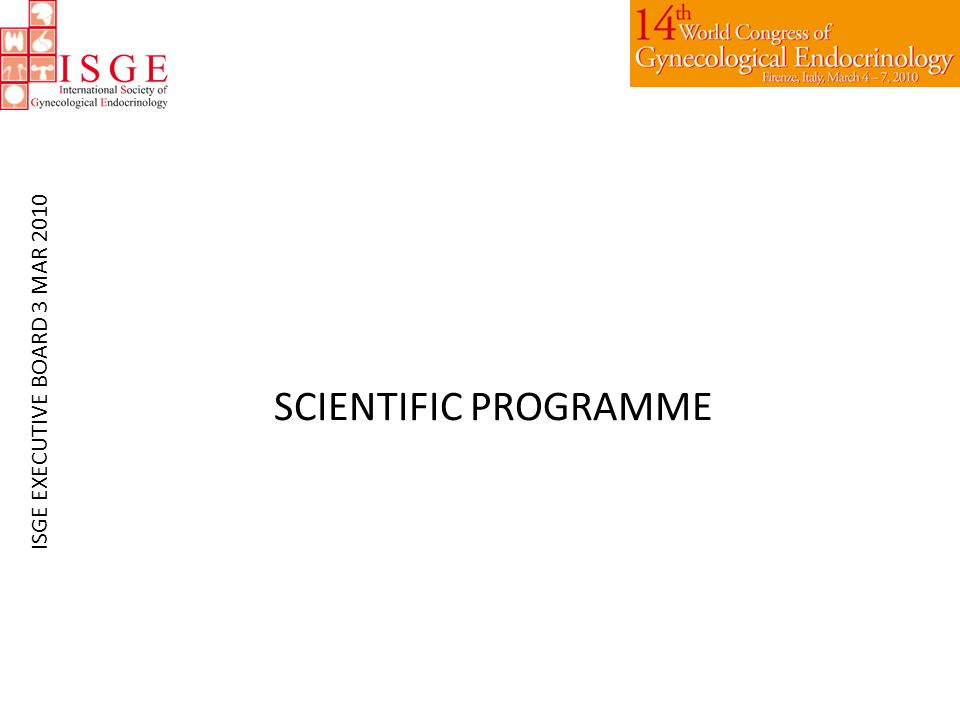 SCIENTIFIC PROGRAMME ISGE EXECUTIVE BOARD 3 MAR 2010
