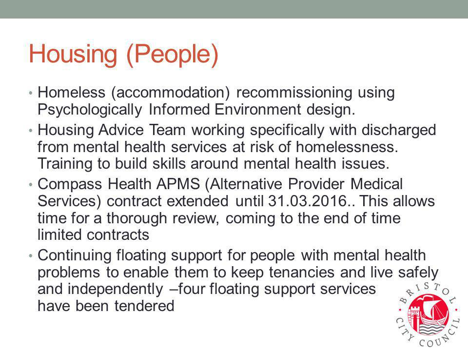 Housing (People) Homeless (accommodation) recommissioning using Psychologically Informed Environment design.