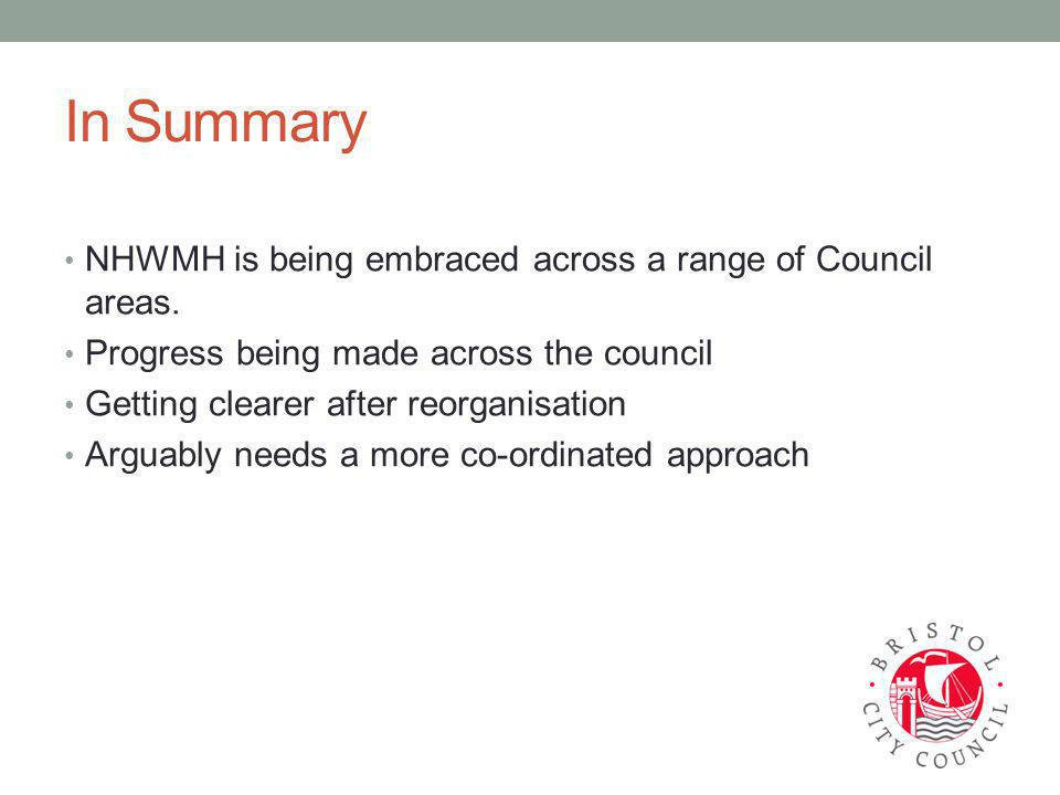 In Summary NHWMH is being embraced across a range of Council areas.