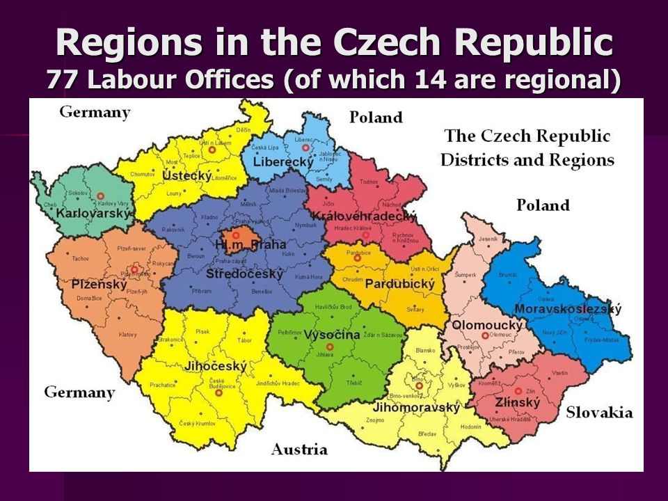 3 Regions in the Czech Republic 77 Labour Offices (of which 14 are regional)