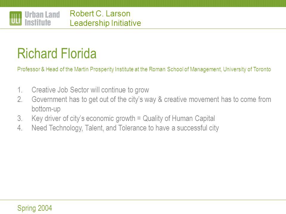Robert C. Larson Leadership Initiative Richard Florida Professor & Head of the Martin Prosperity Institute at the Roman School of Management, Universi