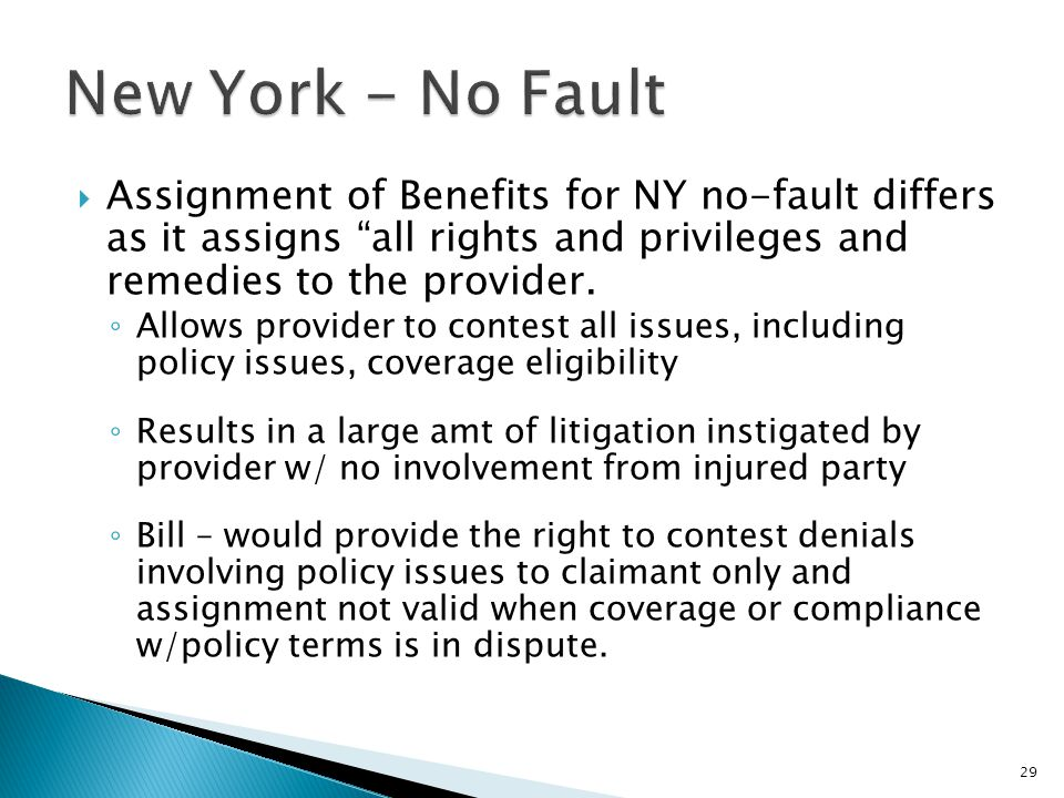  Assignment of Benefits for NY no-fault differs as it assigns all rights and privileges and remedies to the provider.