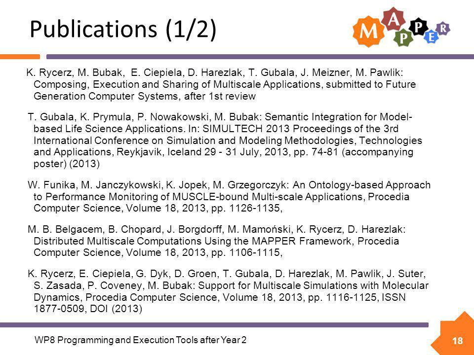 18 K. Rycerz, M. Bubak, E. Ciepiela, D. Harezlak, T.