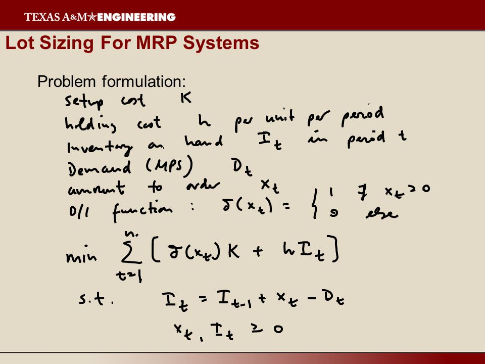 Lot Sizing For MRP Systems Problem formulation:
