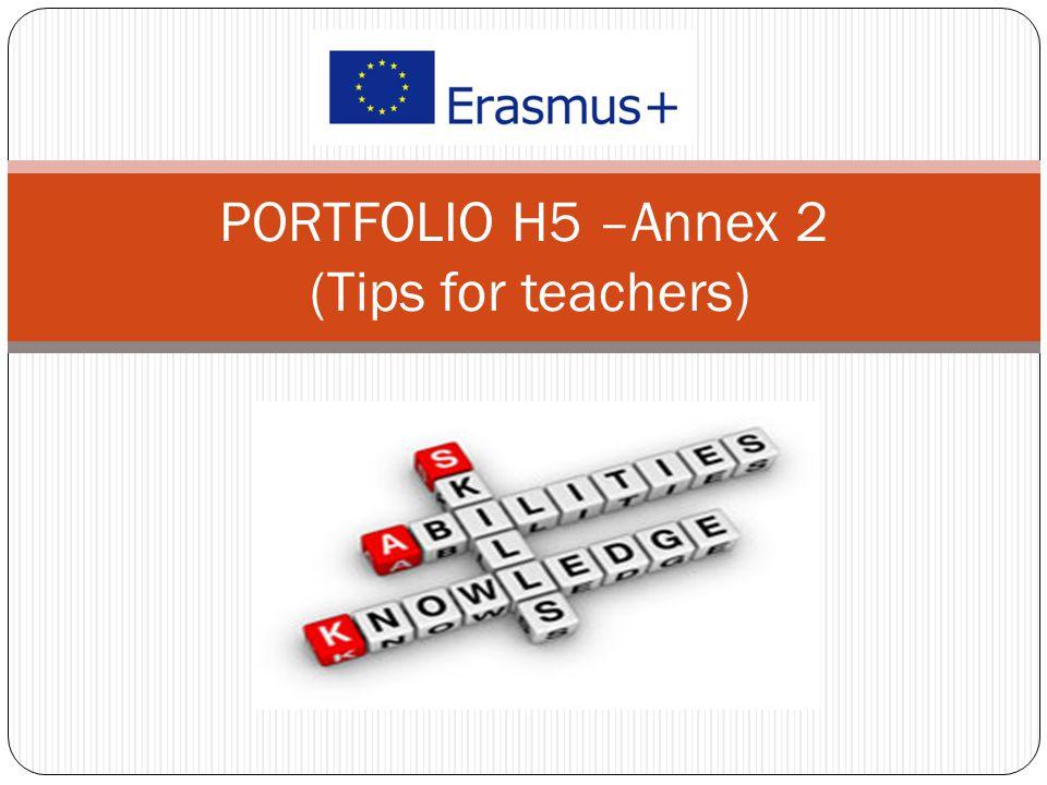 PORTFOLIO H5 –Annex 2 (Tips for teachers)