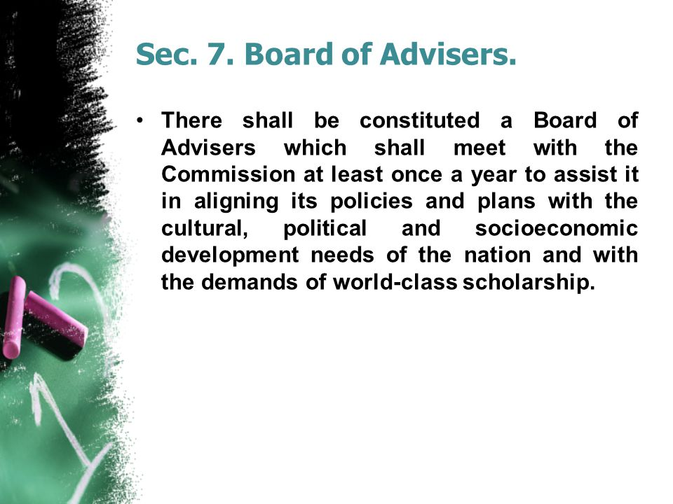 Sec. 7. Board of Advisers. There shall be constituted a Board of Advisers which shall meet with the Commission at least once a year to assist it in al