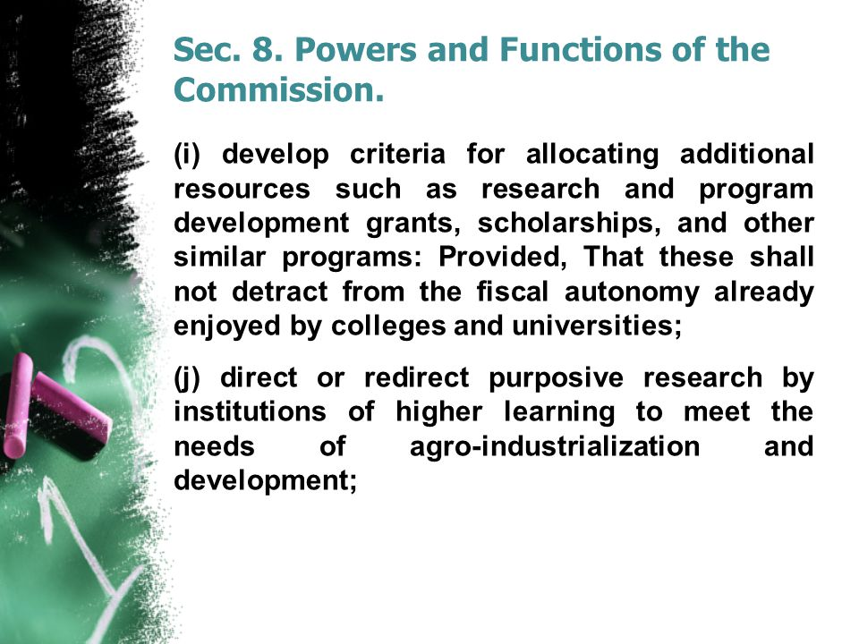 Sec. 8. Powers and Functions of the Commission. (i) develop criteria for allocating additional resources such as research and program development gran