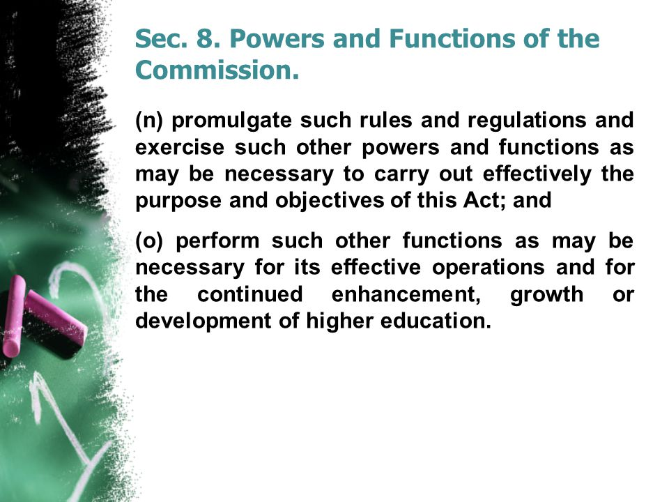 Sec. 8. Powers and Functions of the Commission. (n) promulgate such rules and regulations and exercise such other powers and functions as may be neces