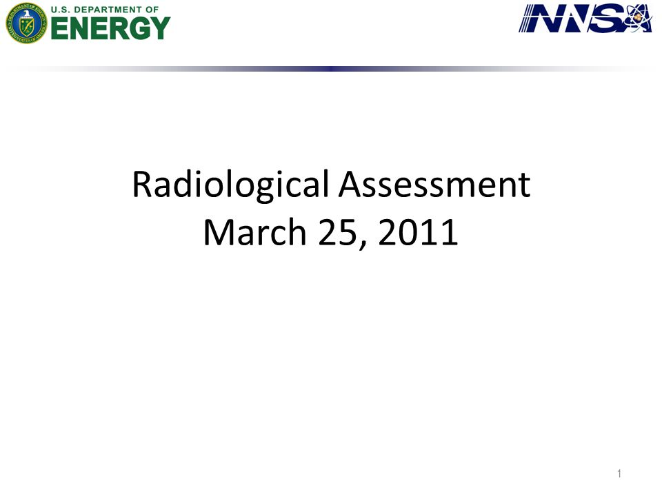 Radiological Assessment March 25, 2011 1