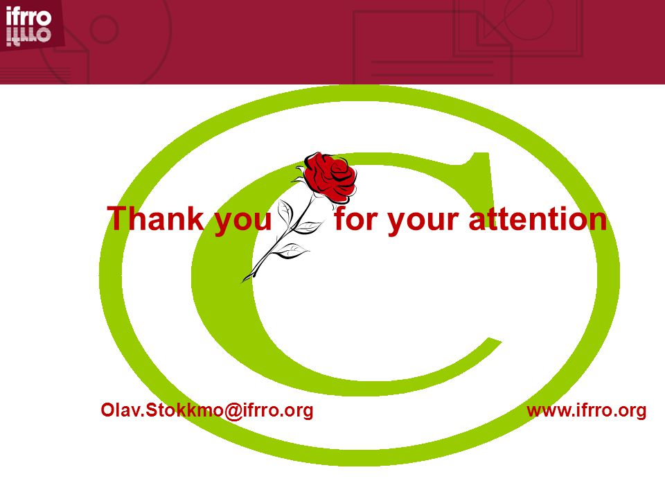 Thank you for your attention www.ifrro.orgOlav.Stokkmo@ifrro.org