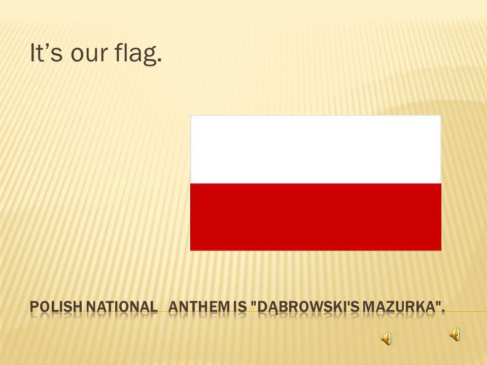 It's our flag.
