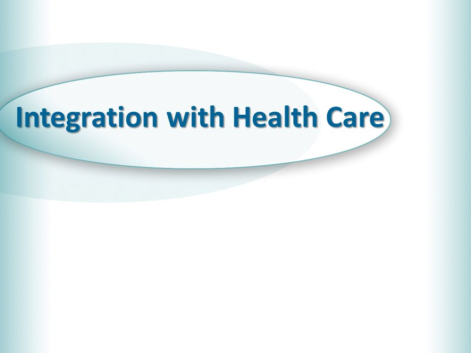 Integration with Health Care