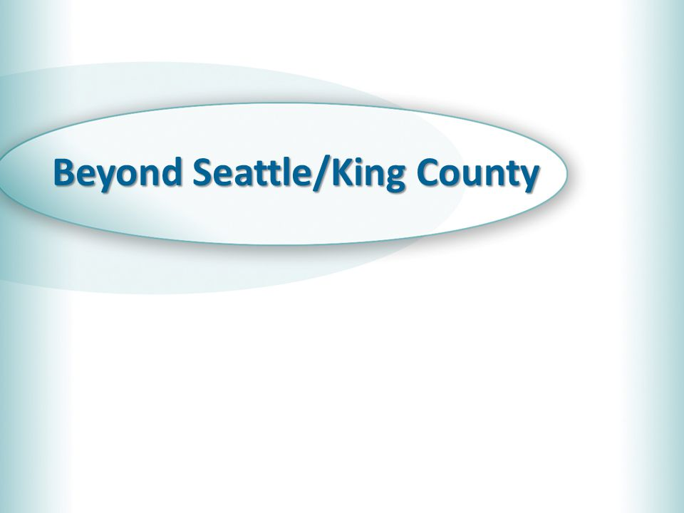 Beyond Seattle/King County