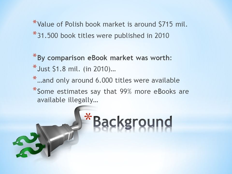 * Value of Polish book market is around $715 mil.