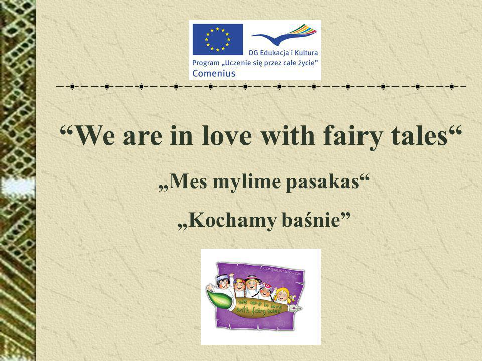 "We are in love with fairy tales ""Mes mylime pasakas ""Kochamy baśnie"
