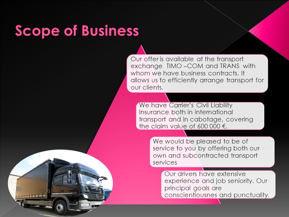 Our offer is available at the transport exchange TIMO –COM and TRANS with whom we have business contracts.