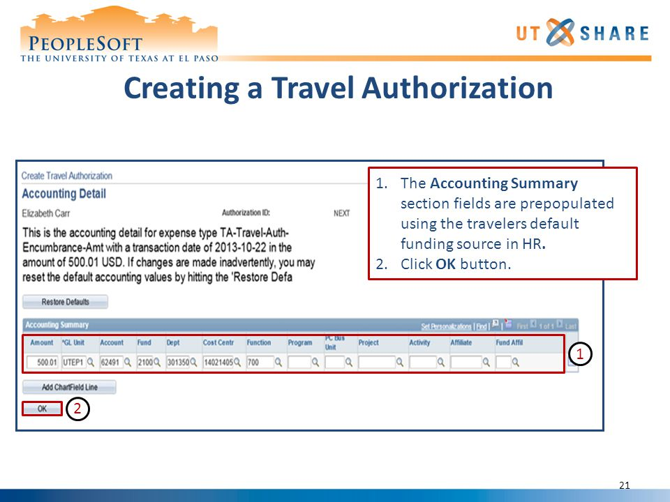 1.The Accounting Summary section fields are prepopulated using the travelers default funding source in HR.