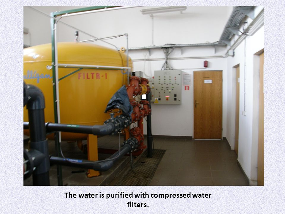 The water is purified with compressed water filters.