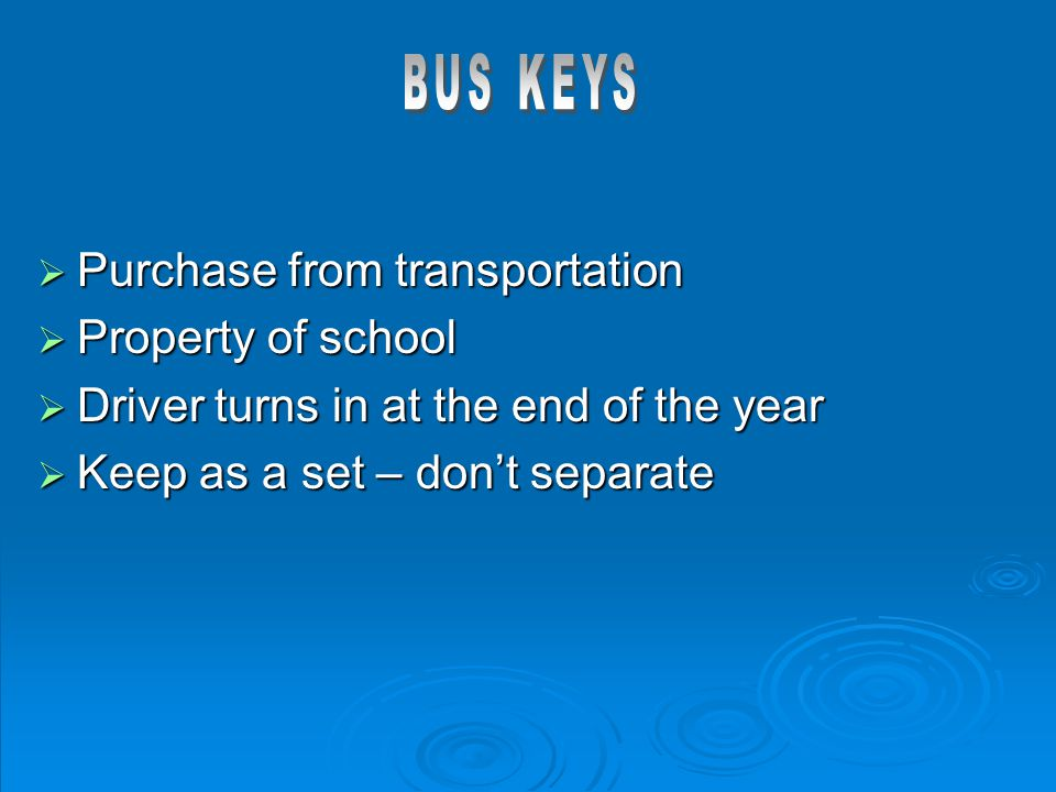  Purchase from transportation  Property of school  Driver turns in at the end of the year  Keep as a set – don't separate