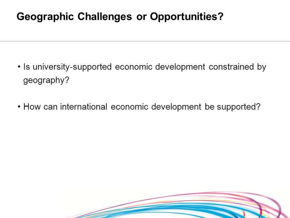 Geographic Challenges or Opportunities.