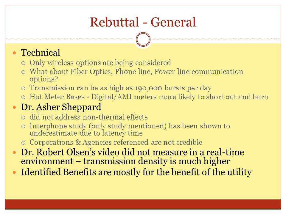 Rebuttal - General Technical  Only wireless options are being considered  What about Fiber Optics, Phone line, Power line communication options?  T