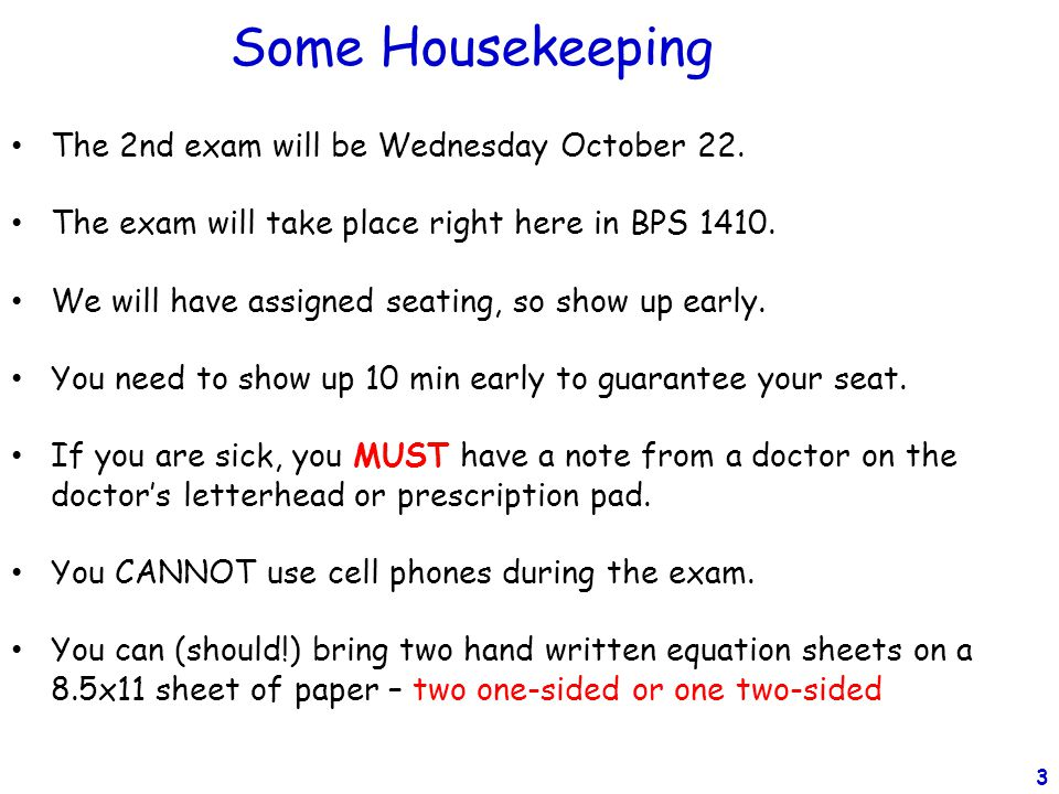 Some Housekeeping The 2nd exam will be Wednesday October 22.