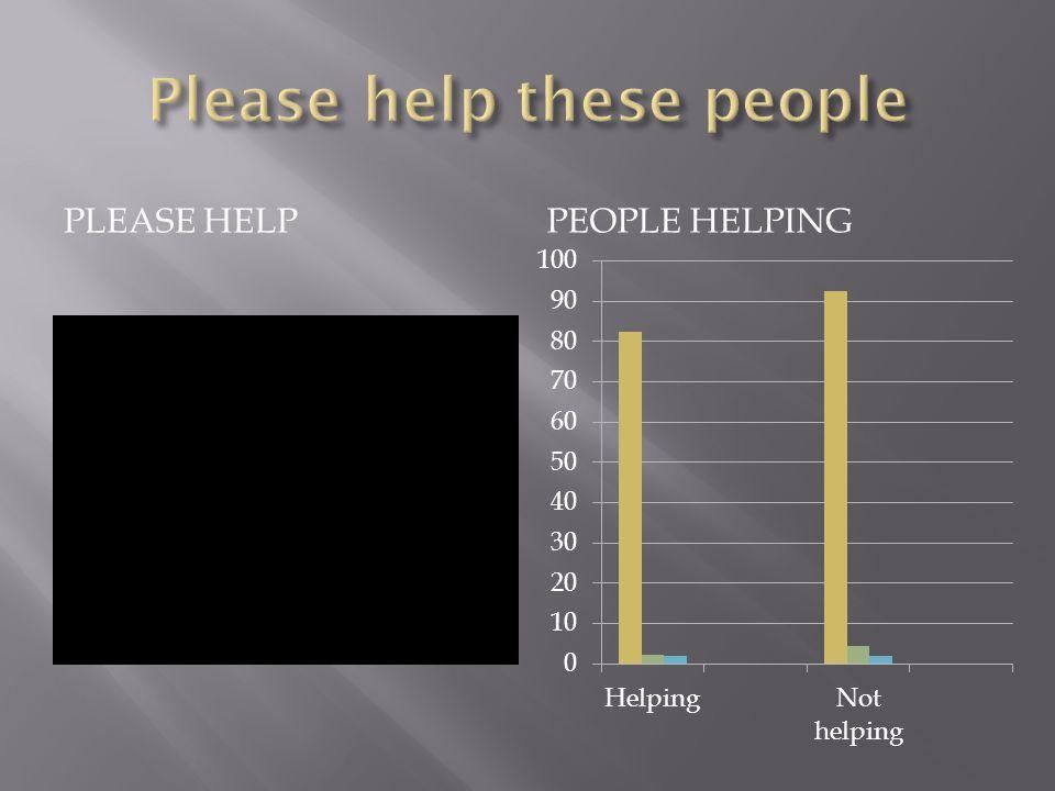 PLEASE HELPPEOPLE HELPING