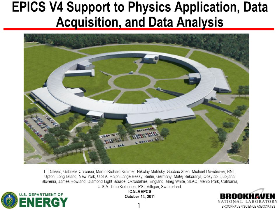1 BROOKHAVEN SCIENCE ASSOCIATES EPICS V4 Support to Physics Application, Data Acquisition, and Data Analysis L.