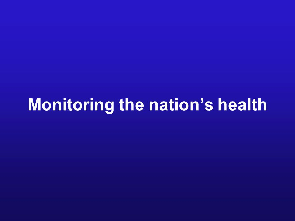 Monitoring the nation's health