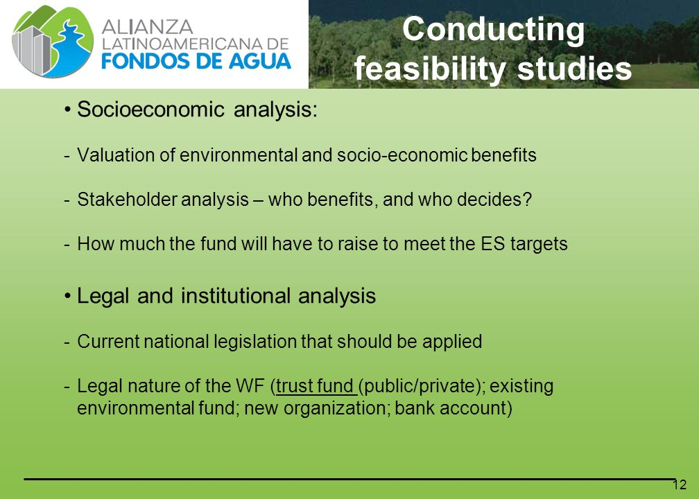 12 Socioeconomic analysis: -Valuation of environmental and socio-economic benefits -Stakeholder analysis – who benefits, and who decides.
