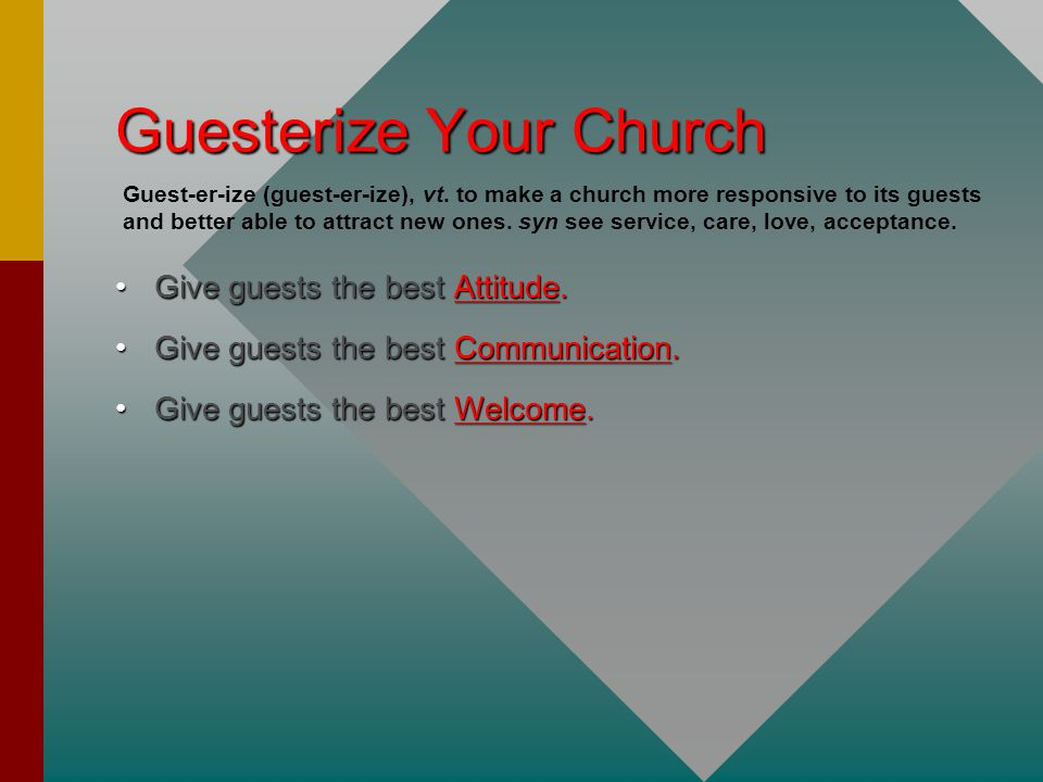 Guesterize Your Church GiveGive guests the best best Attitude.