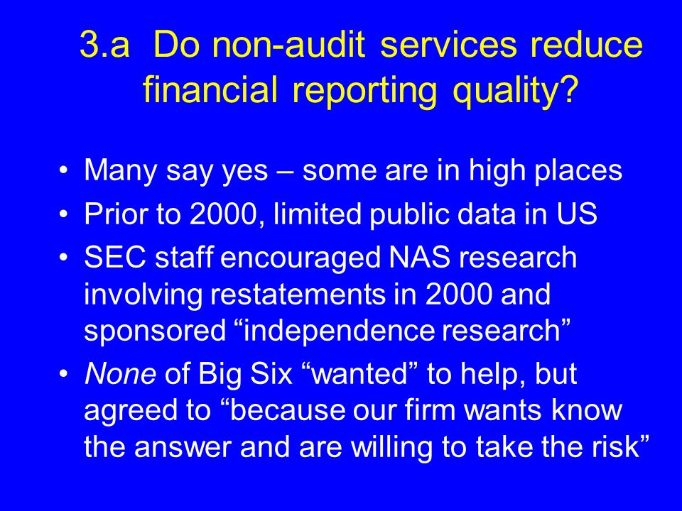 3.a Do non-audit services reduce financial reporting quality.