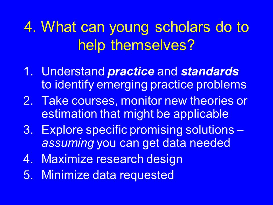 4.What can young scholars do to help themselves.