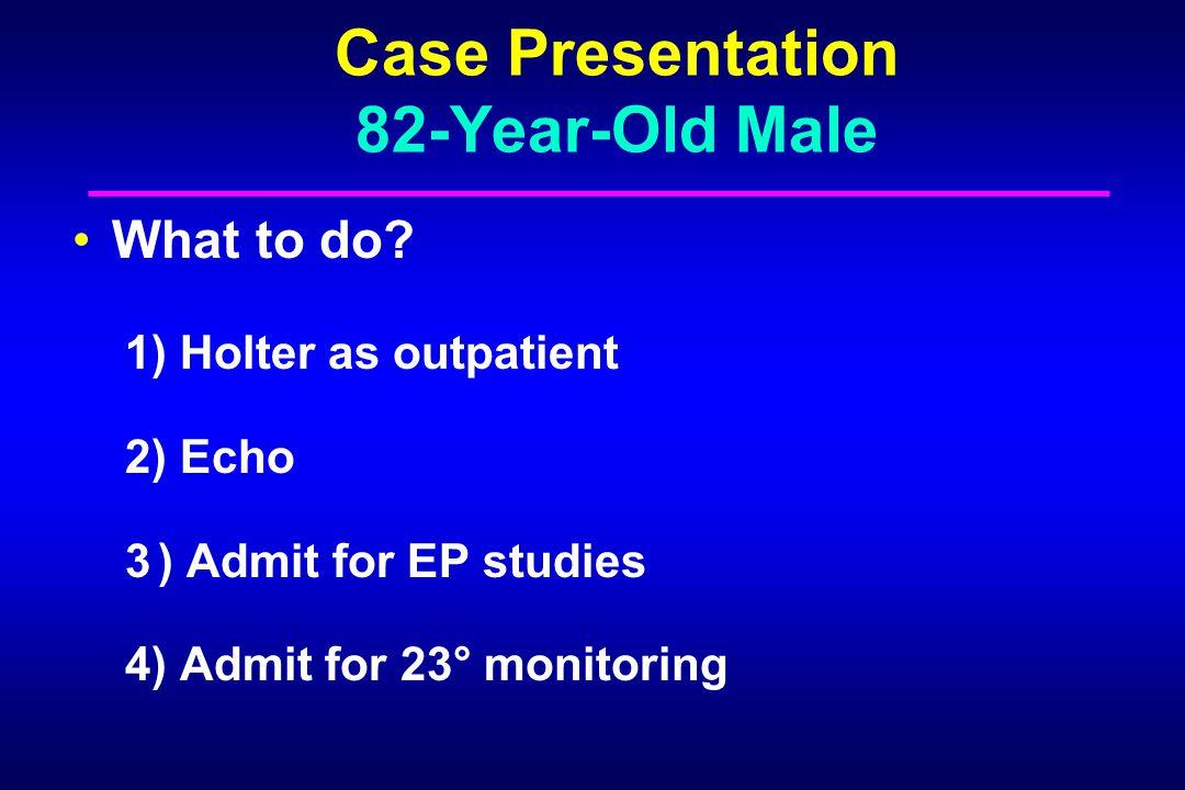 Results of Electrophysiologic Testing in Patients with Syncope of Unknown Cause PatientAbnormal Reference (no.)EP (%) Sra et al 8634 DiMarco et al 2568 Gulamhusein et al 3418 Hess et al 3256 Akhtar et al 3053 Olshansky et al10537
