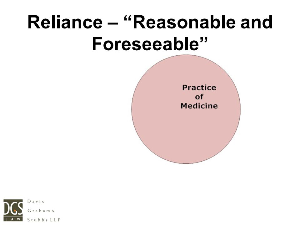 Reliance – Reasonable and Foreseeable