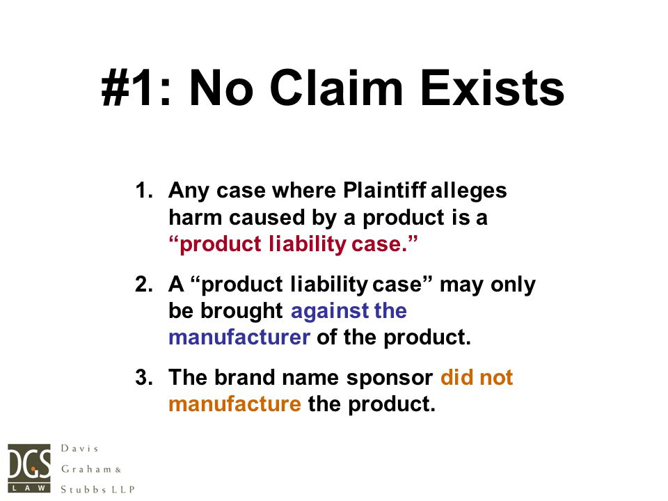 """#1: No Claim Exists 1.Any case where Plaintiff alleges harm caused by a product is a """"product liability case."""" 2.A """"product liability case"""" may only b"""