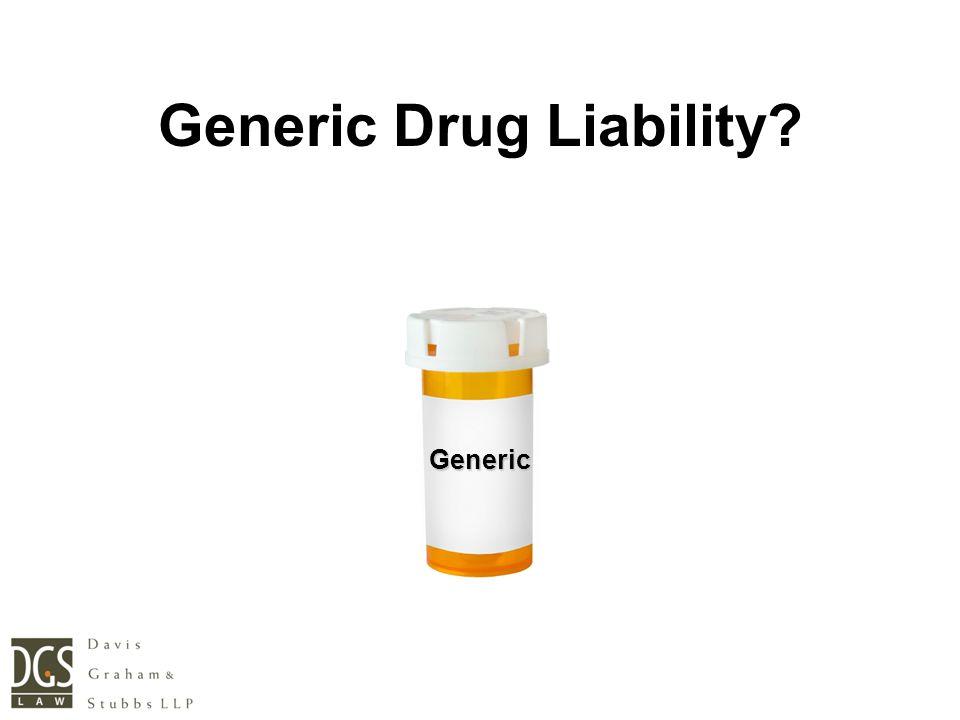 Generic Generic Drug Liability?