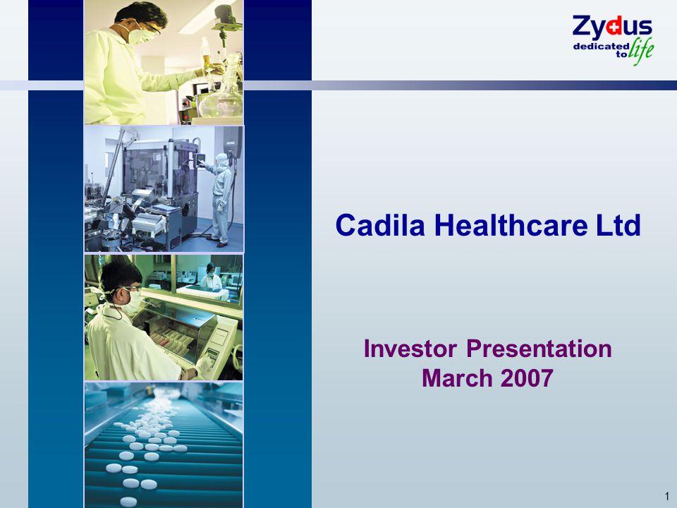 1 Cadila Healthcare Ltd Investor Presentation March 2007