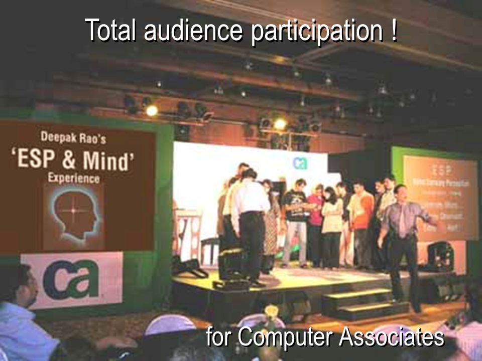 Total audience participation ! for Computer Associates