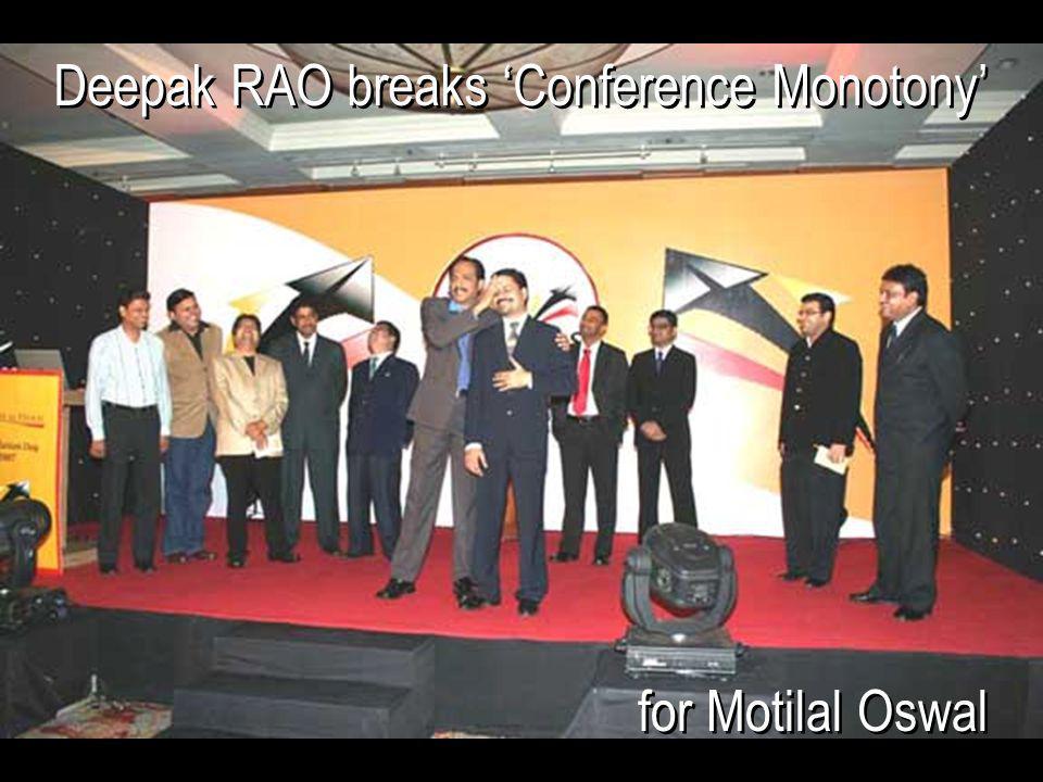 for Motilal Oswal Deepak RAO breaks 'Conference Monotony'