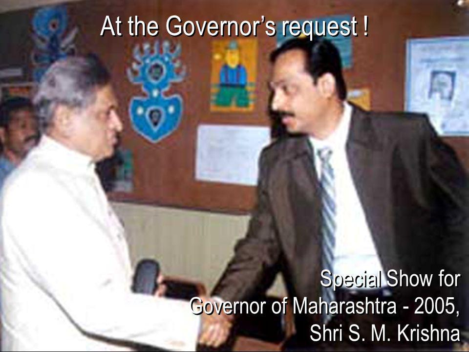 Special Show for Governor of Maharashtra - 2005, Shri S.