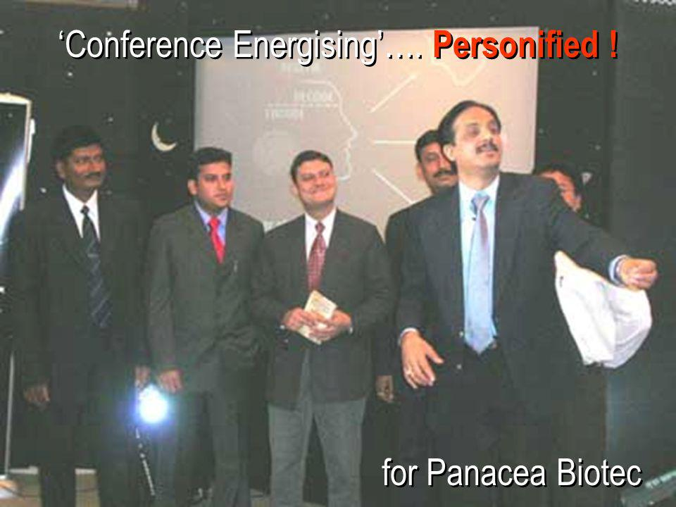 for Panacea Biotec 'Conference Energising'…. Personified !