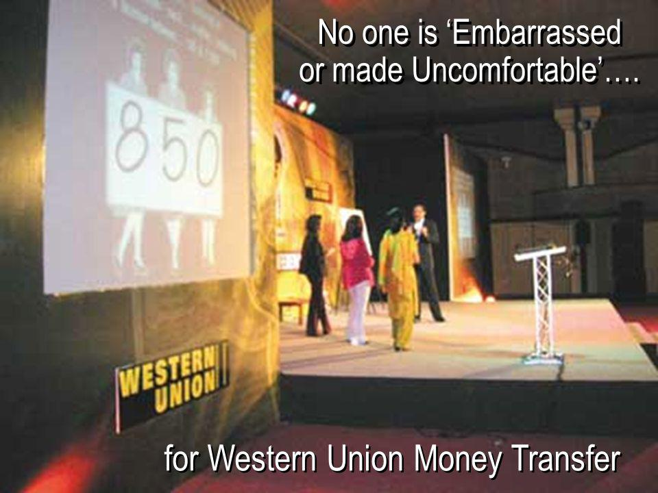 for Western Union Money Transfer No one is 'Embarrassed or made Uncomfortable'….